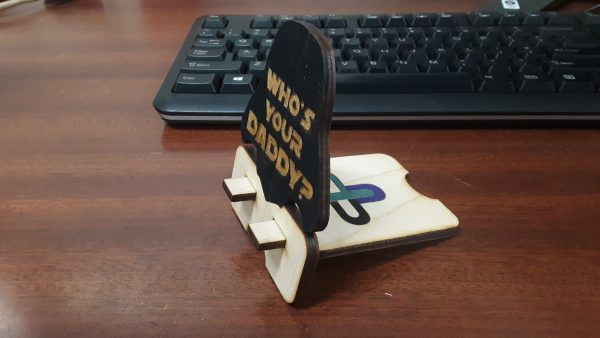 Who's Your Daddy Phone Stand