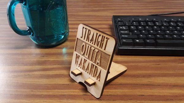 Straight Outta Wakanda Phone Stand