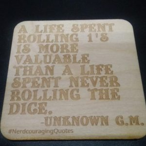 Life Spent Rolling 1's Coaster [Nerdcouraging Quotes]