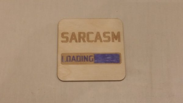 Sarcasm LOADING Coaster