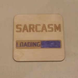 Sarcasm LOADING Coaster