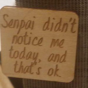 Senpai didn't notice me today Pin